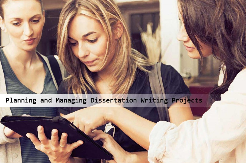 Planning-and-Managing-Dissertation-Writing-Projects