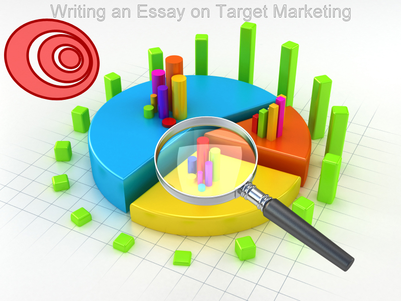 Writing an essay on Target Marketing