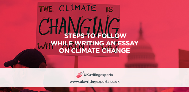 Steps To Follow While Writing an Essay on Climate Change